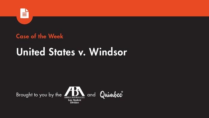 Quimbee: US v. Windsor