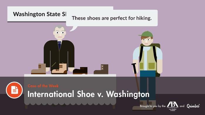 International Shoe v. Washington