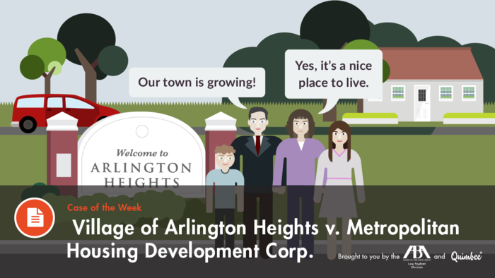 Discriminatory Results It Might Not Be Discriminatory Intent Village Of Arlington Heights V Metropolitan Housing Development Corp Aba For Law Students