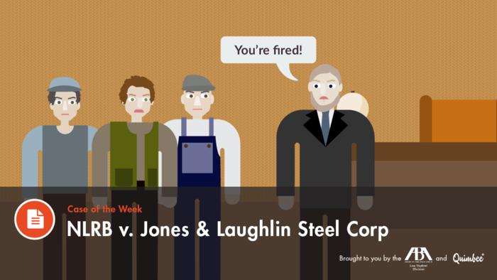 NLRB v. Jones & Laughlin Steel Corp.