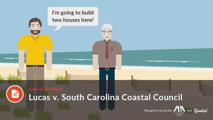 Quimbee: Lucas v. South Carolina Coastal Council
