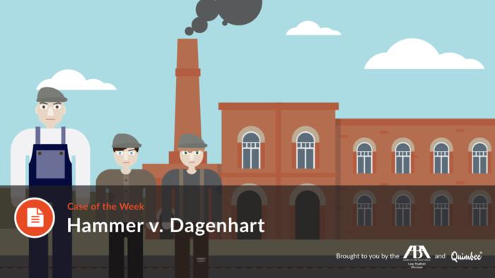 Quimbee Hammer v Dagenhart